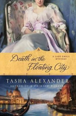 Death in the Floating City : A Lady Emily Mystery - Tasha Alexander