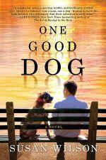 One Good Dog : A Novel - Susan Wilson