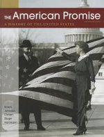 The American Promise : A History of the United States - James L Roark