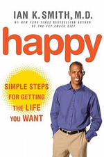 Happy : Simple Steps for Getting the Most Out of Life - Ian K. Smith