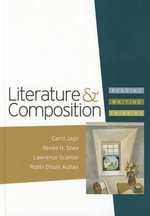 Literature & Composition : Reading, Writing, Thinking - University Carol Jago