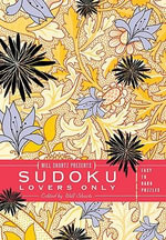 Sudoku Lovers Only : Easy to Hard Puzzles - Will Shortz