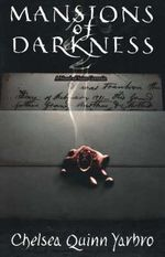Mansions of Darkness :  A Novel of the Count Saint-Germain - Chelsea Quinn Yarbro