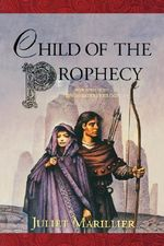 Child of the Prophecy : Sevenwaters Trilogy - Juliet Marillier