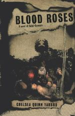 Blood Roses : A Novel of the Count Saint-Germain - Chelsea Quinn Yarbro