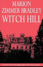Witch Hill : Light Ser. - Marion Zimmer Bradley