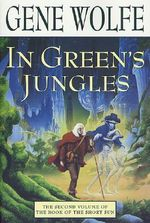 In Green's Jungle : Book of the Short Sun (Paperback) - Gene Wolfe