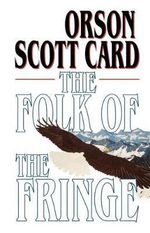 Folk of the Fringe - Orson Scott Card