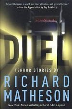 Duel : Terror Stories by Richard Matheson - Richard Matheson
