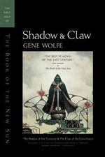 Shadow and Claw : The First Half of the Book of the New Sun - Gene Wolfe