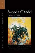 Sword and Citadel : The Second Half of the Book of the New Sun - Gene Wolfe