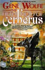 The 5th Head of Cerberus : Three Novellas - Gene Wolfe