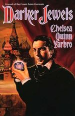 Darker Jewels :  A Novel of the Count Saint-Germain - Chelsea Quinn Yarbro