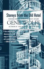 Storeys from the Old Hotel - Gene Wolfe