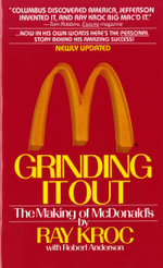 Grinding It Out : The Making of McDonald's : The Making of McDonald's - Ray Kroc