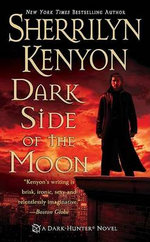 Dark Side of the Moon : Dark Hunter Series :  Book 9 - Sherrilyn Kenyon