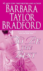 To Be the Best : Emma Harte Series : Book 3 - Barbara Taylor Bradford
