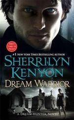 Dream Warrior (Dream Hunter Series : Book 4) : Dark Hunter Series :  Book 17 - Sherrilyn Kenyon
