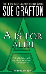 A is for Alibi : Kinsey Millhone Mysteries (Paperback) - Sue Grafton