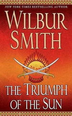 The Triumph of the Sun : Courtney 3 Series : Book 4 - Wilbur Smith