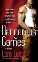Dangerous Games : Tempting Seals Series : Book 2 - Lora Leight