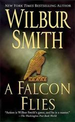 A Falcon Flies : A book in the Ballantyne series - Wilbur Smith
