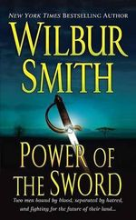 Power of the Sword : Courtney 2 Series : Book 2 - Wilbur Smith