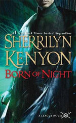 Born of Night : League Series : Book 1 - Sherrilyn Kenyon