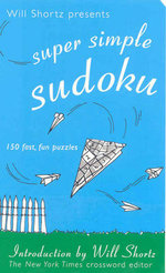 Will Shortz Presents : Super Simple Sudoku - Will Shortz