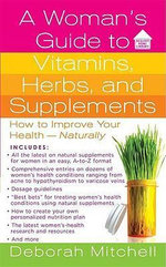A Woman's Guide to Vitamins, Herbs, and Supplements - Deborah Mitchell