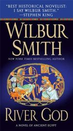 River God : Ancient Egyptian Novel Series : Book 1 - Wilbur Smith