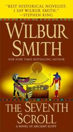 The Seventh Scroll : Ancient Egyptian Novel Series : Book 2 - Wilbur Smith
