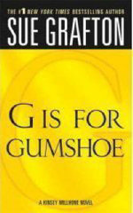 G is for Gumshoe : A Kinsey Millhone Mystery - Sue Grafton