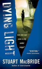 Dying Light : Logan McRae Series : Book 2 - Stuart Macbride