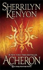 Acheron : Dark Hunter Series : Book 15 - Sherrilyn Kenyon