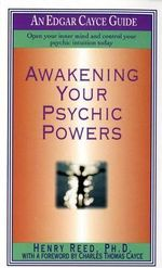 Awakening Your Psychic Powers : Open Your Inner Mind and Control Your Psychic Intuition Today :  Open Your Inner Mind and Control Your Psychic Intuition Today - Henry Reed