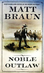 Noble Outlaw - Matt Braun