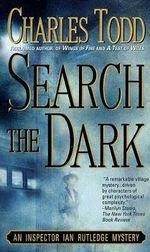 Search the Dark : Inspector Ian Rutledge Mysteries - Charles Todd
