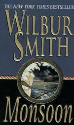 Monsoon : Courtney 3 Series : Book 2 - Wilbur Smith