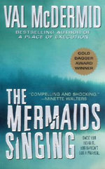 The Mermaids Singing : Tony Hill / Carol Jordan Series : Book 1 - Val McDermid