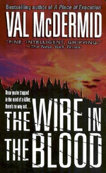 The Wire in the Blood : Tony Hill / Carol Jordan Series : Book 2 - Val McDermid