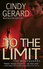 To the Limit : Bodyguards - Cindy Gerard