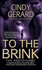 To the Brink : Bodyguards - Cindy Gerard