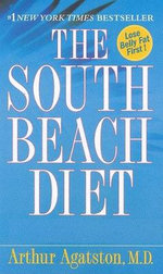 The South Beach Diet : The Delicious, Doctor-Designed, Foolproof Plan for Fast and Healthy Weight Loss - Dr Arthur Agatston