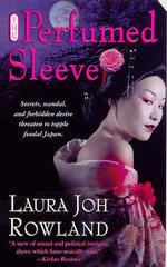 The Perfumed Sleeve : Sano Ichiro Mystery - Laura Joh Rowland
