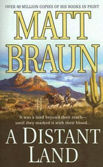 A Distant Land : Bill Tilghman Was the Man Who Tamed Dodge City. No... - Matt Braun