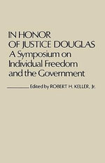 In Honour of Justice Douglas : Symposium on Individual Freedom and the Government