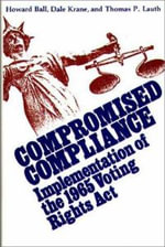 Compromised Compliance : Implementation of the 1965 Voting Rights Act - Howard Ball