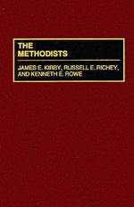 The Methodists : Denominations in America - James E. Kirby