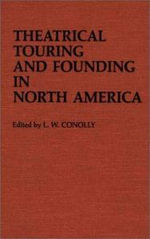 Theatrical Touring and Founding in North America : Conference : Papers